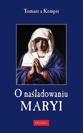 O naśladowaniu Maryi - Tomasz a Kempis : Przewodnik duchowy