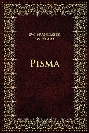Pisma - Św. Franciszek, Św. Klara : Przewodnik duchowy