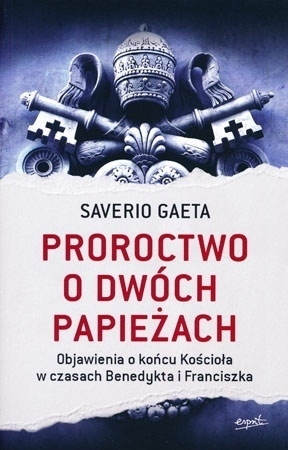 Proroctwo o dwóch papieżach - Saverio Gaeta : Kościół