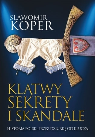 Klątwy, sekrety i skandale - Sławomir Koper