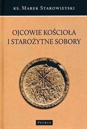 Ojcowie Kościoła i starożytne sobory - ks. Marek Starowieyski