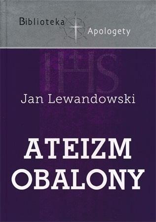 Ateizm obalony - Jan Lewandowski