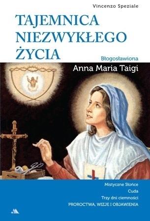 Tajemnica niezwykłego życia. Błogosławiona Anna Maria Taigi - Vincenzo Speziale : Biografia