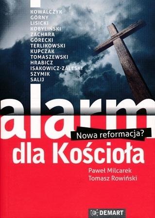 Alarm dla Kościoła. Nowa reformacja? - Paweł Milcarek, Tomasz Rowiński