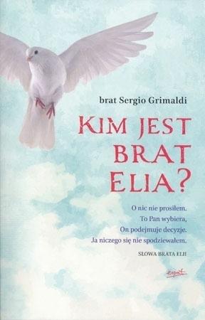 Kim jest brat Elia? - br. Sergio Grimaldi : Biografie