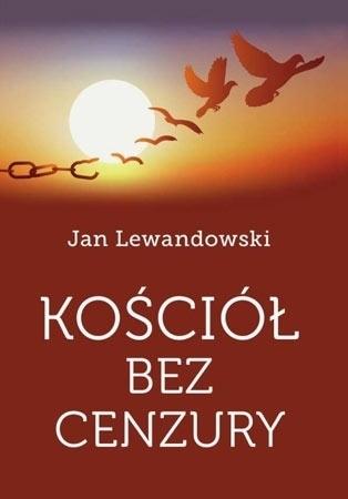 Kościół bez cenzury - Jan Lewandowski : Poradnik duchowy