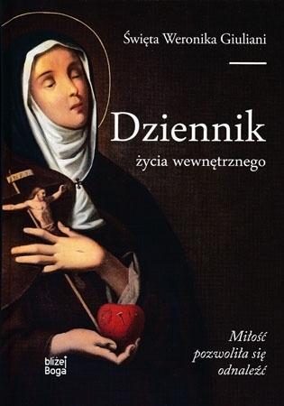 Dziennik życia wewnętrznego - Święta Weronika Giuliani : Biografia