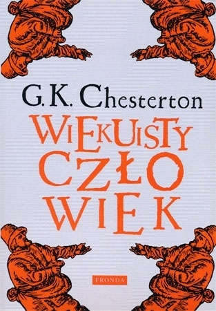 Wiekuisty człowiek - Gilbert K. Chesterton