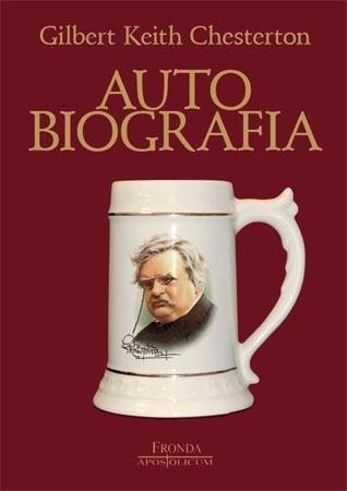 Autobiografia. Gilbert Keith Chesterton