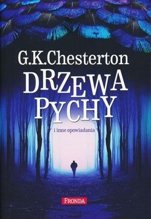 Drzewa pychy i inne opowiadania - G.K. Chesterton