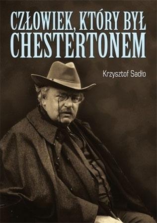 Człowiek, który był Chestertonem - Krzysztof Sadło : Biografie
