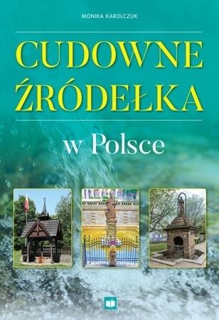 Cudowne źródełka w Polsce - Monika Karolczuk : Przewodnik : Album