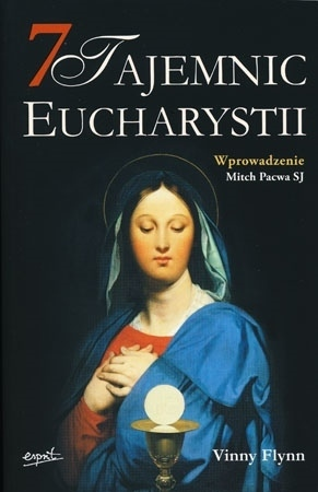 7 tajemnic Eucharystii - Vinny Flynn : Przewodnik duchowy