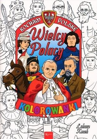Wielcy Polacy. Kolorowanka - Łukasz Kosek : Dla dzieci
