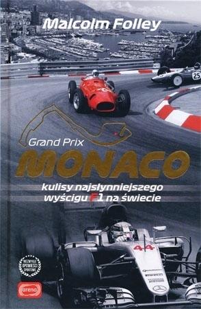 Monaco. Kulisy najsłynniejszego wyścigu F1 na świecie - Malcolm Folley : Biografia