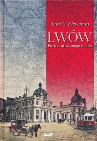 Lwów. Portret utraconego miasta - Lutz C. Kleveman