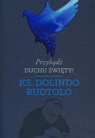 Przybądź Duchu Święty - Ks.Dolindo Ruotolo : Przewodnik duchowy