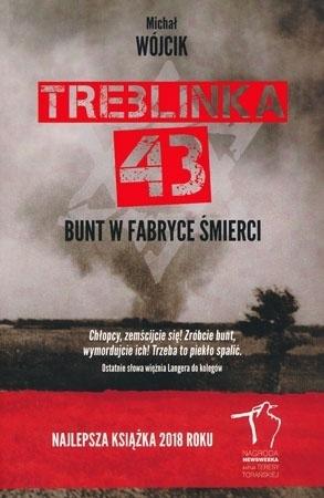 Treblinka '43. Bunt w fabryce śmierci - Michał Wójcik