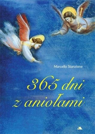365 dni z aniołami - Marcello Stanzione : Modlitewnik