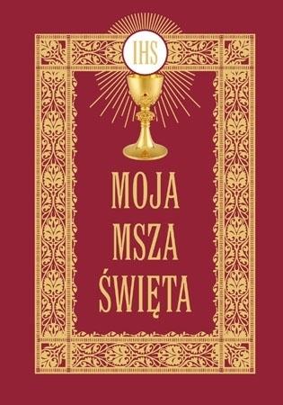 Moja Msza Święta. Modlitewnik kościelny