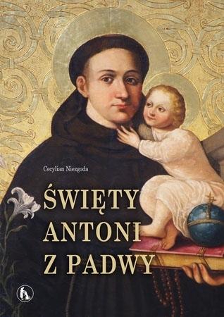 Święty Antoni z Padwy - Cecylian Niezgoda : Biografia