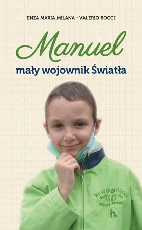 Manuel. Mały wojownik światła - Enza Maria Milana, Valerio Bocci : Świadectwa