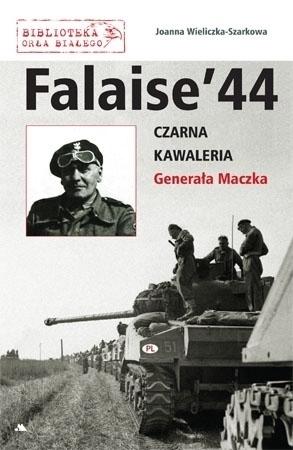 Falaise '44 - Joanna Wieliczka-Szarkowa : II wojna światowa : Biblioteka Orła Białego