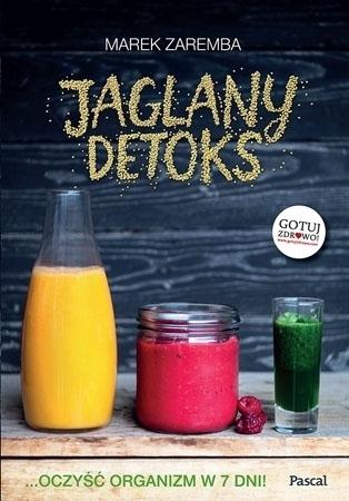 Jaglany detoks - Marek Zaręba : Przepisy kulinarne
