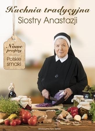 Kuchnia tradycyjna Siostry Anastazji - S. Anastazja Pustelnik : Przepisy kulinarne