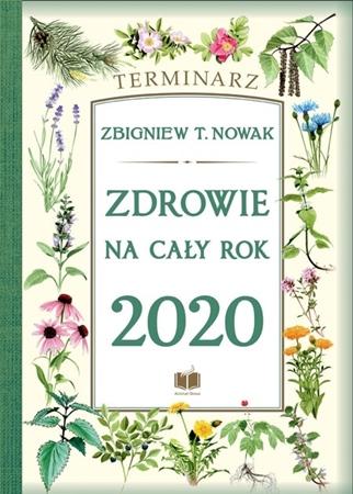 Zdrowie na cały rok 2020. Terminarz - Zbigniew T. Nowak : Kalendarz