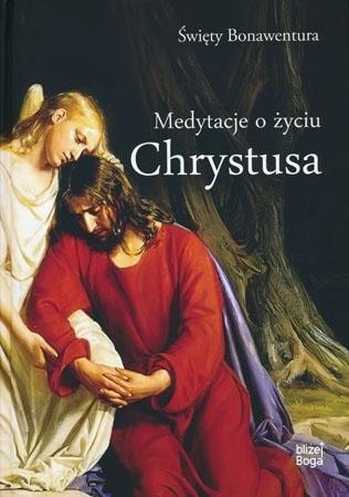 Medytacje o życiu Chrystusa - św. Bonawentura