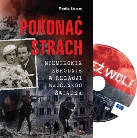Pokonać strach. Niemieckie zbrodnie w relacji naocznego świadka - Monika Kicman - z filmem Rzeź Woli