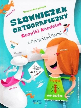 Słowniczek ortograficzny Cecylki Knedelek z opowiastkami - Joanna Krzyżanek : Dla dzieci