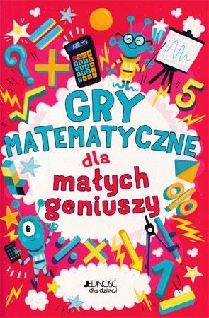 Gry matematyczne dla małych geniuszy : Dla dzieci