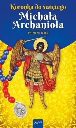 Koronka do św. Michała Archanioła : Modlitewnik