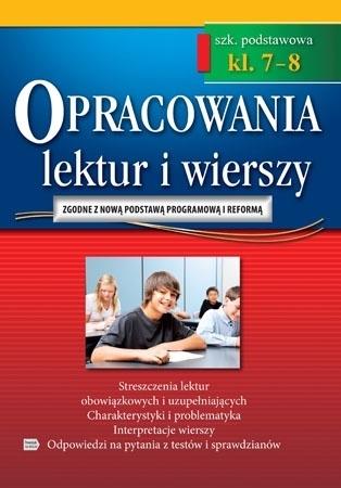 Opracowania lektur i wierszy - klasy 7-8 szkoły podstawowej : Podręczniki szkolne