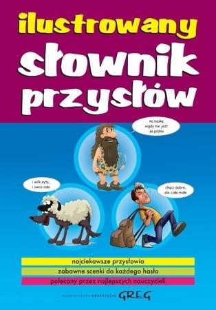 Ilustrowany słownik przysłów - dla szkoły podstawowej i przedszkola