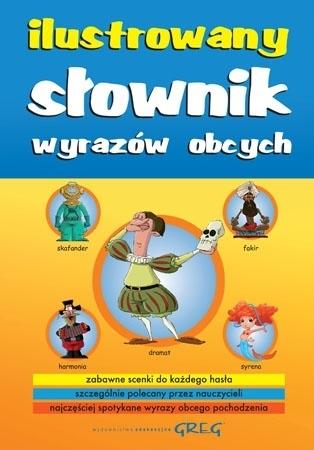 Ilustrowany słownik wyrazów obcych - dla szkoły podstawowej i przedszkola