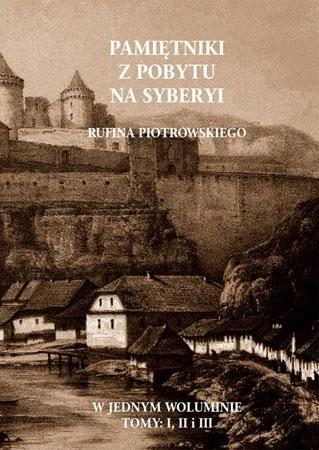 Pamiętniki z pobytu na Syberyi - Rufin Piotrowski