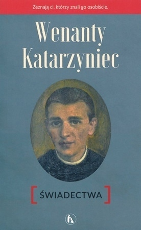 Wenanty Katarzyniec. Świadectwa - Piotr Paradowski OFMConv : Święci i błogosławieni