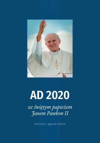 AD 2020 ze Świętym papieżem Janem Pawłem II. Terminarz i agenda biblijna : Kalendarz