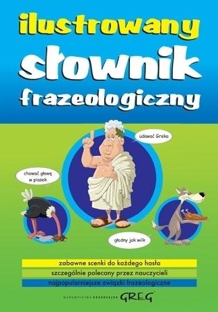 Ilustrowany słownik frazeologiczny (SP/przedszkole) : Podręczniki szkolne