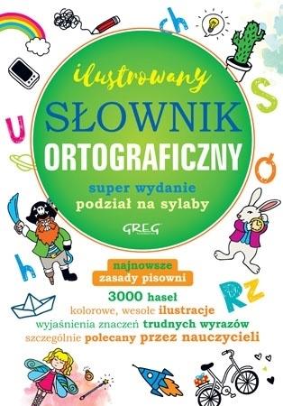 Ilustrowany słownik ortograficzny (SP/przedszkole) : Podręczniki szkolne