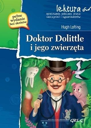 Doktor Dolittle i jego zwierzęta (z opracowaniem i streszczeniem) - Hugh Lofting: Lektury szkolne