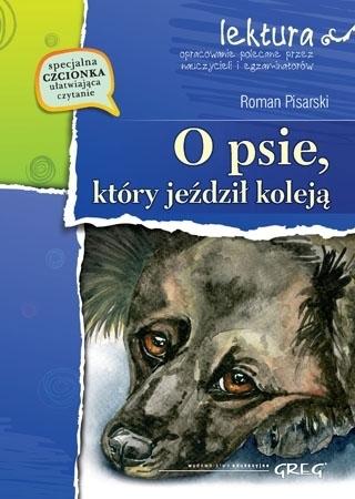 O psie, który jeździł koleją (z opracowaniem i streszczeniem) - Roman Pisarski : Lektury szkolne