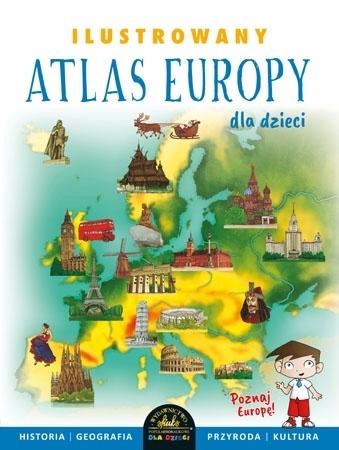 Ilustrowany atlas Europy dla dzieci - Ewelina Szełęg