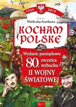 Kocham Polskę. 80. rocznica wybuchu II wojny światowej - Joanna Wieliczka-Szarkowa : Dla dzieci