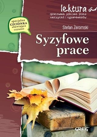 Syzyfowe prace (z opracowaniem i streszczeniem) - Stefan Żeromski : Lektury szkolne