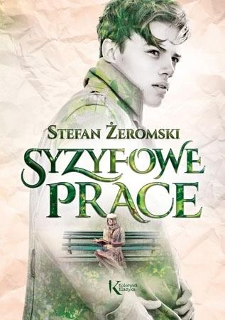 Syzyfowe prace - Stefan Żeromski : Lektury szkolne