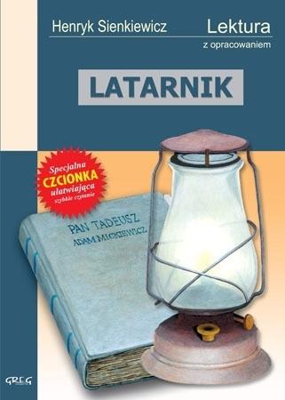 Latarnik (z opracowaniem i streszczeniem) - Henryk Sienkiewicz : Lektury szkolne